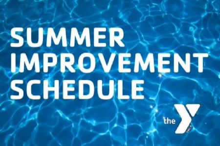 Summer Improvement Schedule